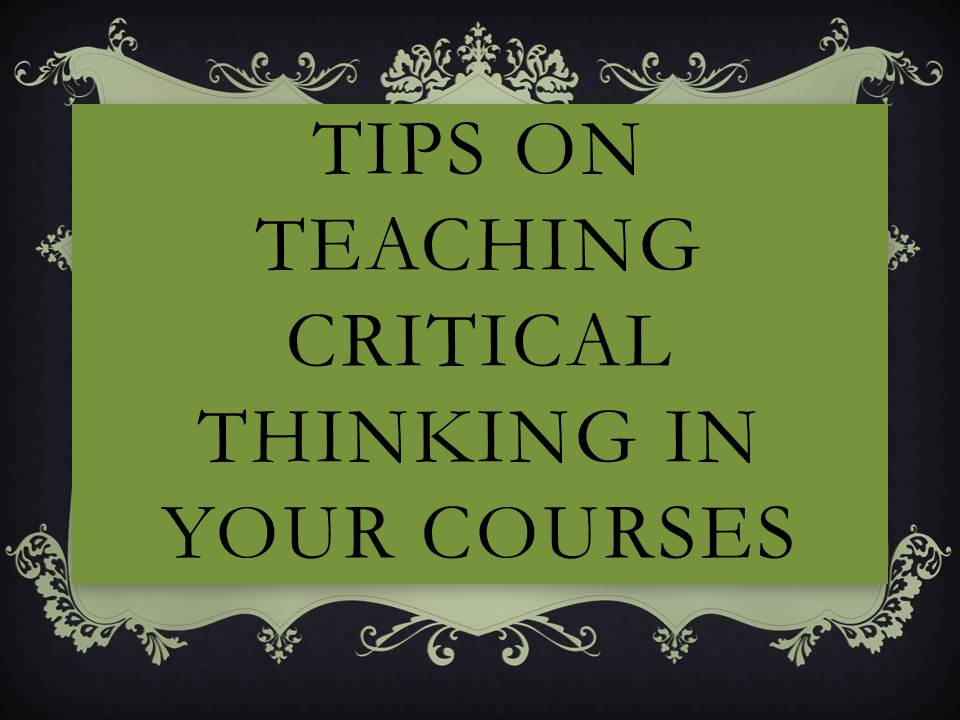 TIPS ON TEACHING CRITICAL THINKING IN YOUR COURSES.jpg